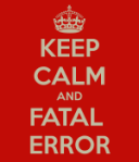 keep-calm-and-fatal-error